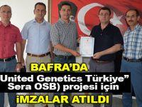 """Bafra'da """"United Genetics Türkiye"""" Sera OSB) Projesi için İmzalar Atıldı"""