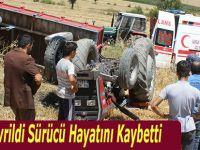 Traktör Devrildi Sürücü Hayatını Kaybetti