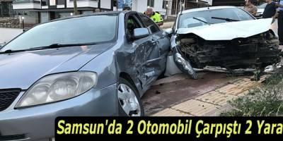 Samsun'da 2 Otomobil Çarpıştı 2 Yaralı