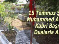 15 Temmuz Şehidi  Muhammed Ali Aksu  Kabri Başında Dualarla Anıldı