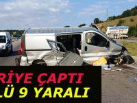 Kontrolünü kaybeden araç kaza yaptı 2 Ölü 9 Yaralı