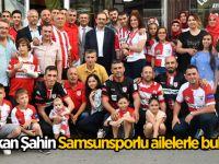 Başkan Şahin Samsunsporlu ailelerle buluştu