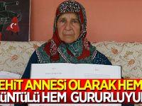 """""""Şehit Annesi Olarak Hem Üzüntülü Hem Gururluyum"""""""