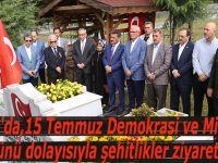 Samsun'da 15 Temmuz Demokrasi ve Milli Birlik Günü dolayısıyla şehitlikler ziyaret edildi.