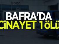 Bafra'da Cinayet 1 Ölü