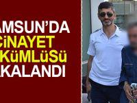 Samsun'da Cinayet Hükümlüsü