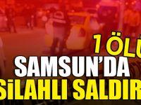Samsun'da Silahlı Saldırı 1 Ölü
