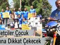 Motosikletçiler Çocuk İstismarına Dikkat Çekecek