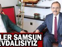 """BAŞKAN ZİHNİ ŞAHİN: """"BİZLER SAMSUN'A SEVDALIYIZ"""""""