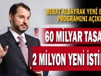 Bakan Albayrak Açıkladı ''60 Milyar Tasarruf, 2 Milyon Yeni İstihdam''