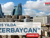 SON 15 YILDA ''AZERBAYCAN''