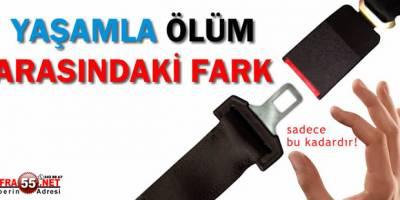 EMNİYET KEMERİNE DİKKAT!