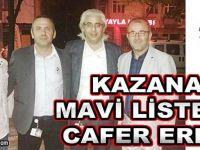 KAZANAN MAVİ LİSTE İLE CAFER ERKOÇ