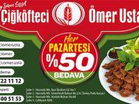 PAZARTESİ GÜNLERİ YARISI BEDAVA !!!