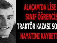 ALAÇAM'DA LİSE SON SINIF ÖĞRENCİSİ TRAKTÖR KAZASI SONUCU HAYATINI KAYBETTİ !!!
