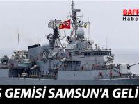 SAVAŞ GEMİSİ SAMSUN'A GELİYOR !!!