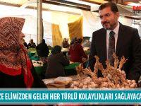 ''KÖYLÜMÜZE ELİMİZDEN GELEN HER TÜRLÜ KOLAYLIKLARI SAĞLAYACAĞIZ''
