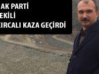 Samsun milletvekili Orhan Kırcalı Kaza Geçirdi