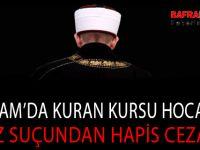 ALAÇAM'DA KURAN KURSU HOCASINA TACİZ SUÇUNDAN HAPİS CEZASI !!!
