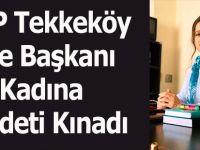 MHP Tekkeköy İlçe Başkanı Kadına Şiddeti Kınadı