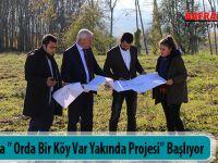 """Alaçam'da """" Orda Bir Köy Var Yakında Projesi"""" Başlıyor"""