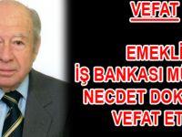 Eski İş Bankası Müdürü Necdet Doksatlı Vefat Etti
