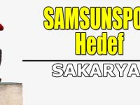 Samsunspor'da Hedef Sakarya