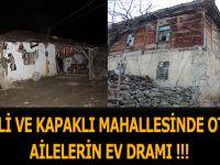 KİRENLİ VE KAPAKLI MAHALLESİNDE OTURAN AİLELERİN EV DRAMI !!!