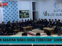 ''TÜRK'ÜN KANAYAN YARASI DOĞU TÜRKİSTAN'' SEMİNERİ
