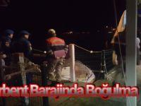 Derbent Baraj Gölünde Boğulma