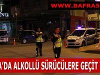 BAFRA'DA ALKOLLÜ SÜRÜCÜLERE GEÇİT YOK !!!