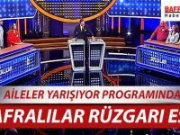 AİLELER YARIŞIYOR PROGRAMINDA ''BAFRALILAR'' RÜZGARI ESTİ