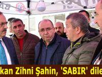 Başkan Zihni Şahin, 'SABIR' diledi