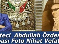 Gazeteci Abdullah Özdemir'in Babası Foto Nihat Vefat Etti