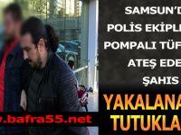 SAMSUN'DA POLİS EKİPLERİNE POMPALI TÜFEK İLE ATEŞ EDEN ŞAHIS TUTUKLANDI