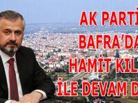 AK PARTİ BAFRA'DA HAMİT KILIÇ İLE YOLA DEVAM DEDİ