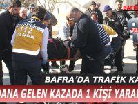 BAFRA'DA MEYDANA GELEN KAZADA 1 KİŞİ YARALANDI