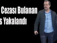 14 Yıl Cezası Bulanan  Şahıs Yakalandı