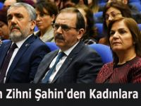 Başkan Zihni Şahin'den Kadınlara Müjde