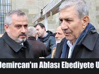 Ahmet Demircan'ın Ablası Ebediyete Uğurlandı