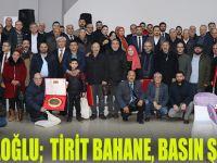 SARICAOĞLU;  TİRİT BAHANE, BASIN ŞAHANE