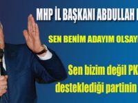 Karapıçak;Sen bizim değil PKK'nın desteklediği partinin adayısın