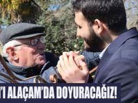 ALAÇAM'I ALAÇAM'DA DOYURACAĞIZ!