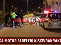 BAFRA'DA MOTOR FARELERİ KISKIVRAK YAKALANDI