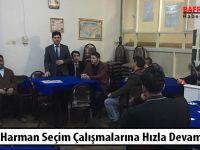 Mustafa Harman Seçim Çalışmalarına Hızla Devam Ediyor