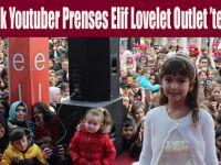 Çocuk Youtuber Prenses Elif Lovelet Outlet 'te
