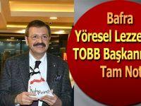 Bafra Yöresel Lezzetlere TOBB Başkanından Tam Not