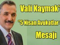 """Vali Kaymak'tan """"5 Nisan Avukatlar Günü"""" mesajı"""