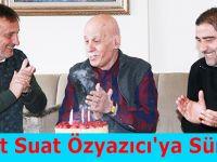 Ahmet Suat Özyazıcı'ya Sürpriz