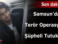 Samsun'daki Terör Operasyonu